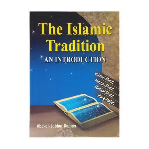 The Islamic Tradition - An Introduction