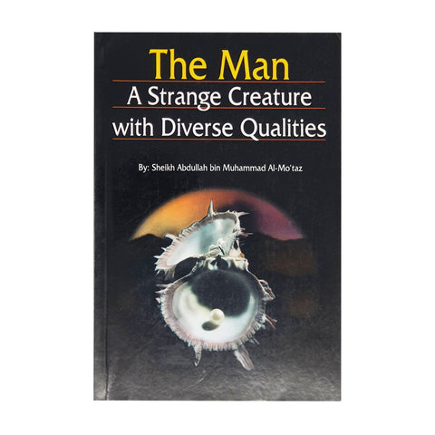 The Man A Strange Creature with Diverse Qualities
