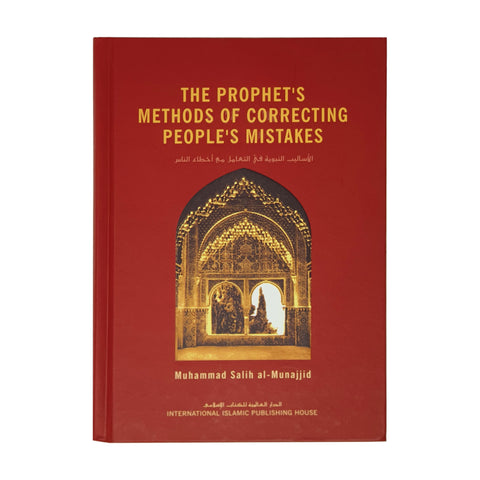 The Prophet's Methods of Correcting Peoples Mistakes