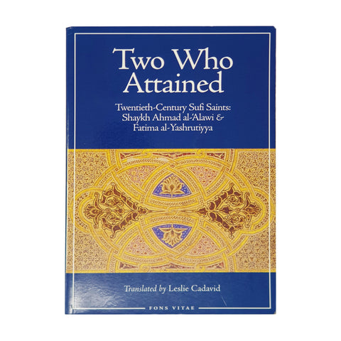 Two Who Attained: Twentieth-Century Sufi Saints