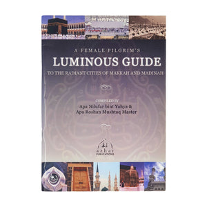 Female Pilgrims Luminous Guide To Makkah & Madinah
