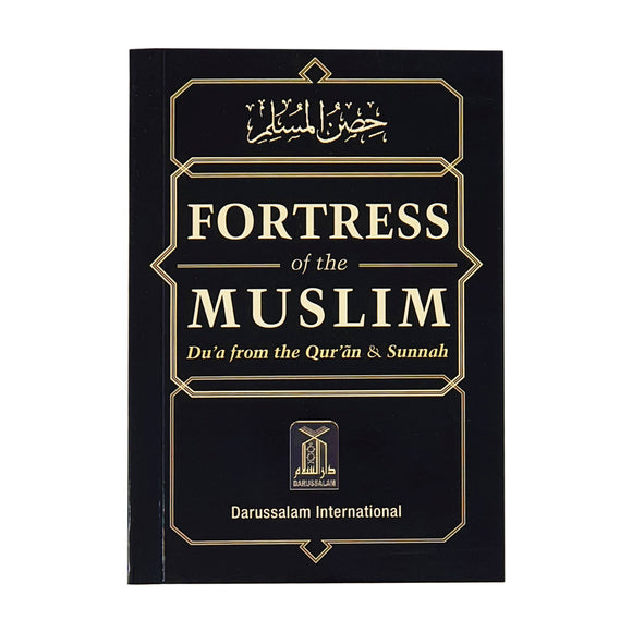 Fortress of the Muslim: Invocations from the Quran & Sunnah