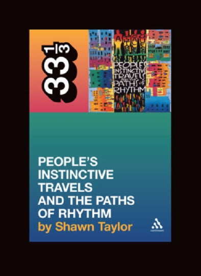 A Tribe Called Quest People's Instinctive Travels and the Paths of Rhythm  - Shawn Taylor