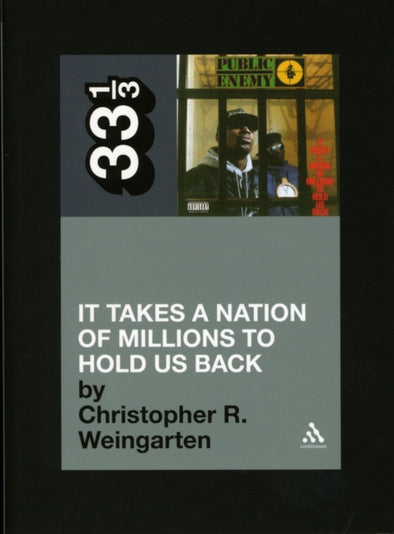 Public Enemy's It Takes a Nation of Millions to Hold Us Back  - Christopher R. Weingarten