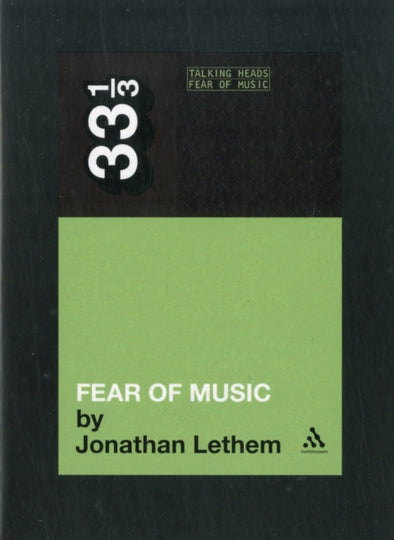 Talking Heads - Fear of Music  - Jonathan Lethem