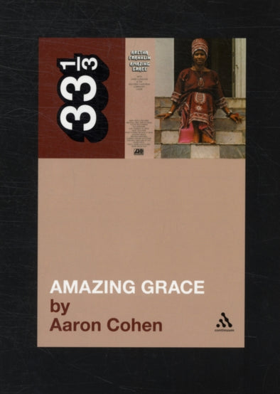Aretha Franklin's Amazing Grace  - Aaron Cohen
