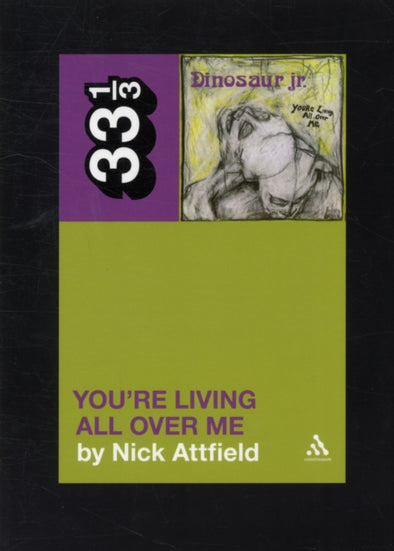 Dinosaur Jr.'s You're Living All Over Me  - Nick Attfield
