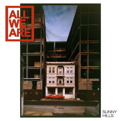 All We Are - Sunny Hills<br>Vinyl LP