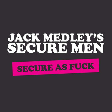 Jack Medley's Secure Men - Secure As Fuck