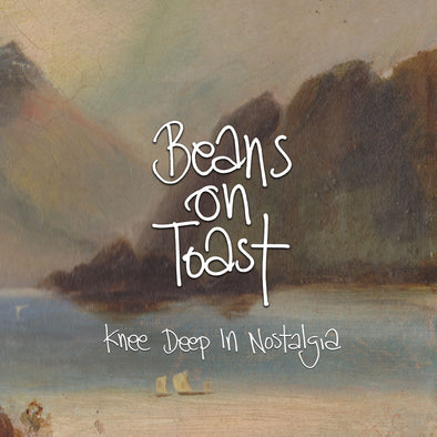 Beans On Toast - Knee Deep In Nostalgia