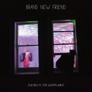 Brand New Friend - Seatbelts For Aeroplanes<br>Vinyl LP