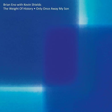 "Brian Eno with Kevin Shields - The Weight Of History / Only Once Away My Son<br>12"" Vinyl [RSD18]"