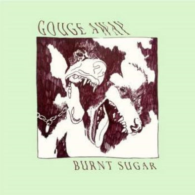 Gouge Away - Burnt Sugar