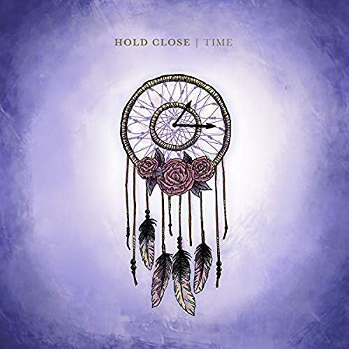 Hold Close - Time