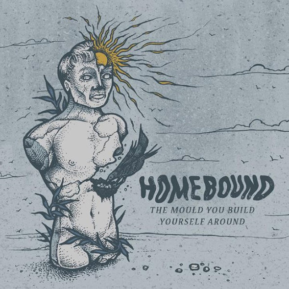 Homebound - The Mould You Build Yourself Around<br>Vinyl LP