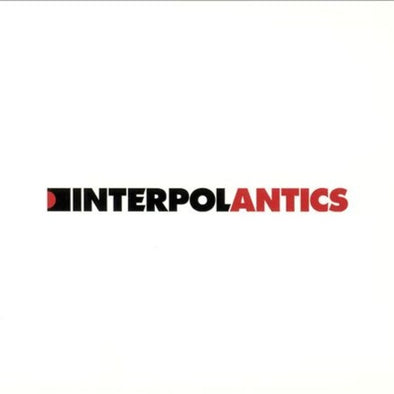 Interpol - Antics [15th anniversary edition]