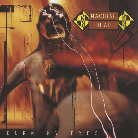 Machine Head - Burn My Eyes [Re-issue]