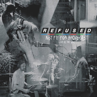 Refused - Not Fit For Broadcasting (Live At The BBC) [RSD20]