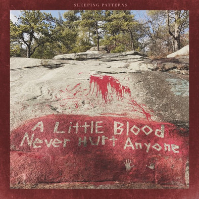 Sleeping Patterns - A Little Blood Never Hurt Anyone<br>Vinyl LP