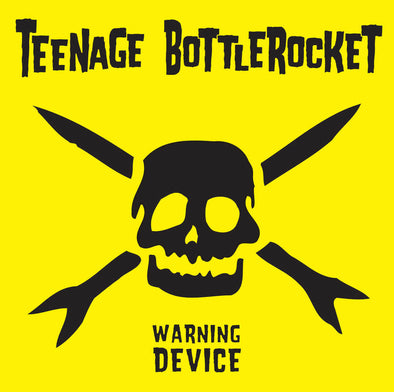 Teenage Bottlerocket - Warning Device (10th Anniversary Edition)