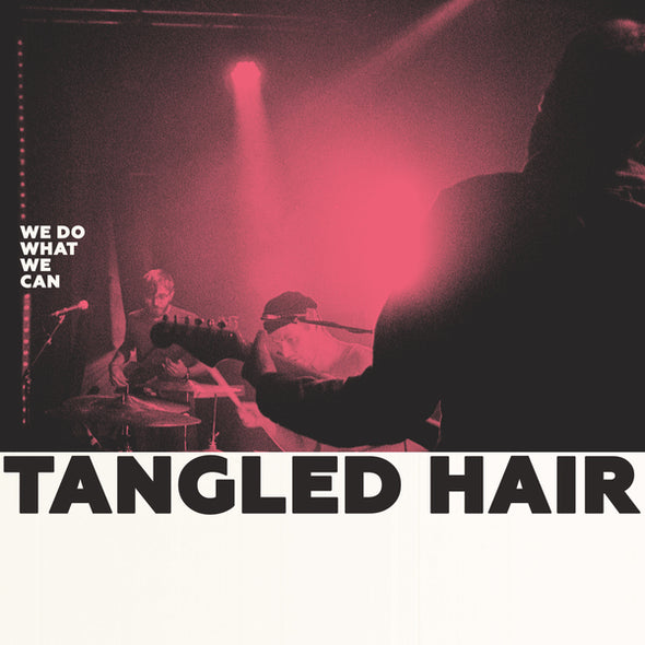 Tangled Hair - We Do What We Can<br>Vinyl LP