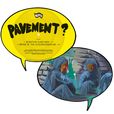 Pavement - Sensitive Euro Man b/w Brink of the Clouds / Candylad