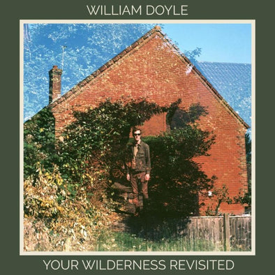 William Doyle - Your Wilderness Revisited