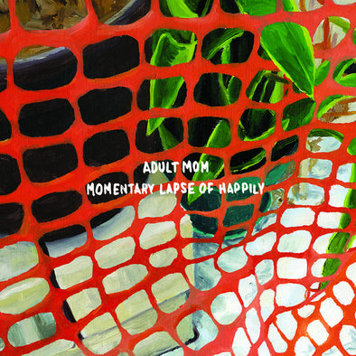 "Adult Mom - Momentary Lapse Of Happily<br>12"" Vinyl"