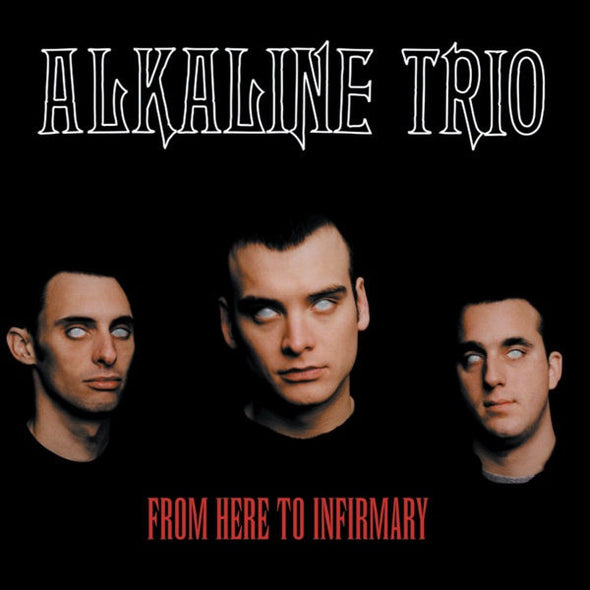 Alkaline Trio - From Here To Infirmary<br>Vinyl LP