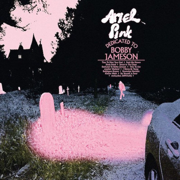 Ariel Pink - Dedicated To Bobby Jameson<br>Vinyl LP