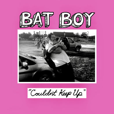 "Bat Boy - Couldn't Keep Up<br>7"" Vinyl"