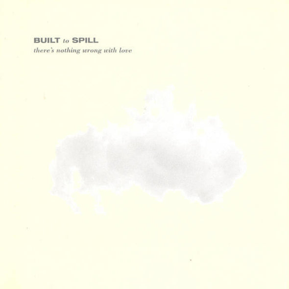 "Built To Spill – There's Nothing Wrong With Love<br>12"" Vinyl"