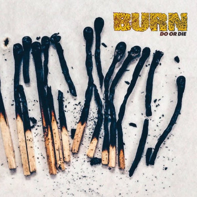 Burn - Do Or Die<br>Vinyl LP