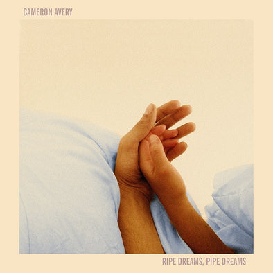 Cameron Avery - Ripe Dreams, Pipe Dreams<br>Vinyl LP - Monkey Boy Records