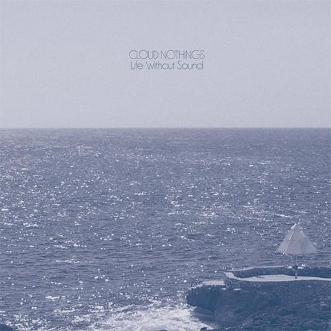 Cloud Nothings - Life Without Sound<br>Vinyl LP - Monkey Boy Records