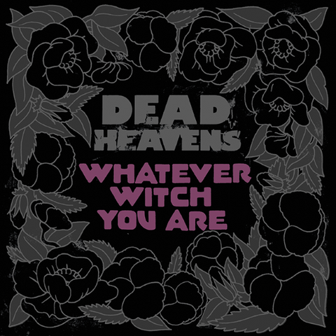 Dead Heavens - Whatever Witch You Are<br>Vinyl LP