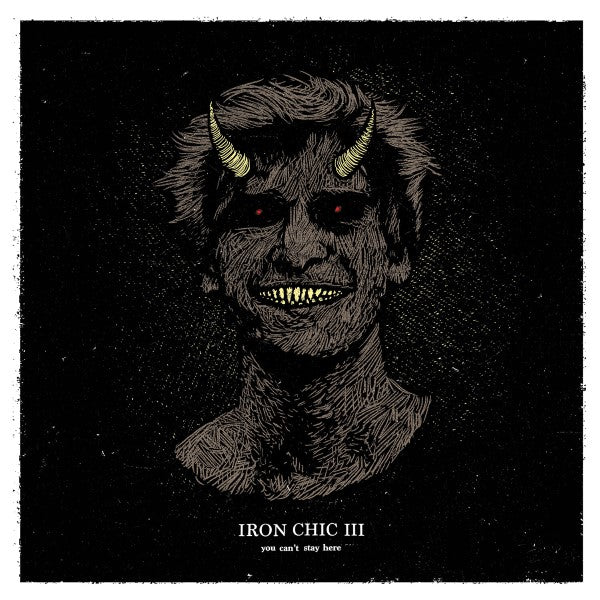 Iron Chic - You Can't Stay Here<br>Vinyl LP