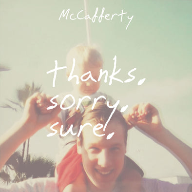 "McCafferty - Thanks. Sorry. Sure.<br>12"" Vinyl"