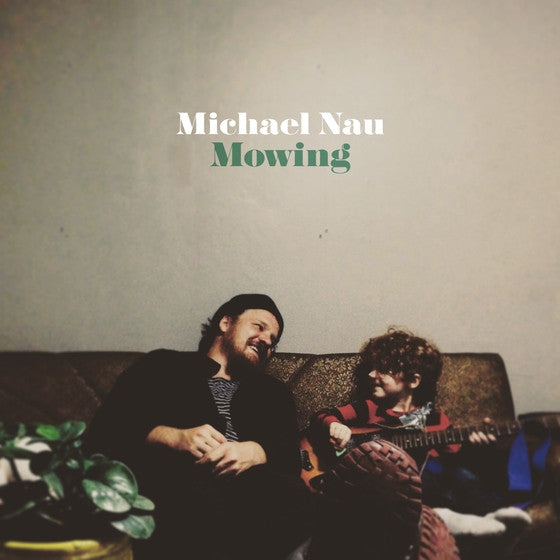 Michael Nau - Mowing<br>Vinyl LP - Monkey Boy Records