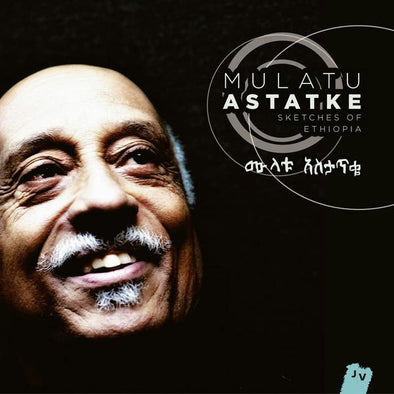 Mulatu Astatke - Sketches Of Ethiopia