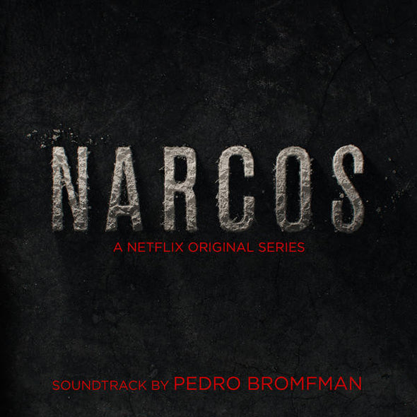 Narcos Original Soundtrack by Pedro Bromfman