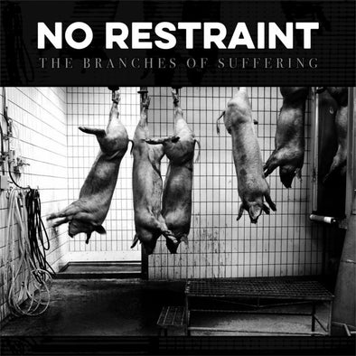 "No Restraint - The Branches of Suffering<br>7"" Vinyl"