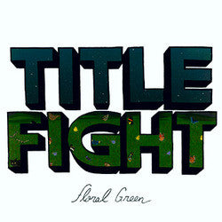 "Title Fight - Floral Green<br>12"" Vinyl"