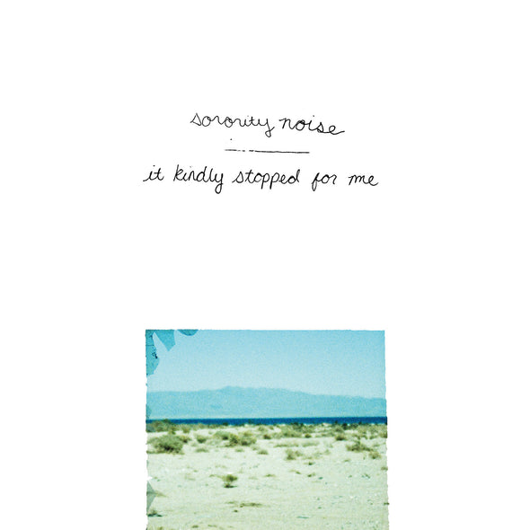 "Sorority Noise - It Kindly Stopped For Me<br>7"" Vinyl"