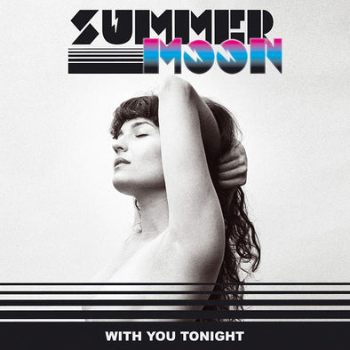 "Summer Moon - With You Tonight<br>7"" Vinyl - Monkey Boy Records"