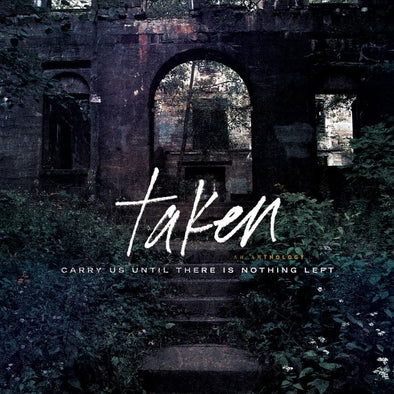 Taken - Carry Us Until There Is Nothing Left<br>Vinyl LP