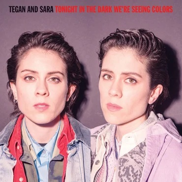 Tegan and Sara - Tonight We're In The Dark Seeing Colors [RSD20]