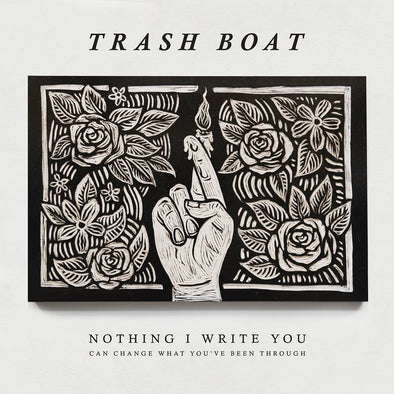 "Trash Boat - Nothing I Write You Can Change What You've Been Through<br>12"" Vinyl"