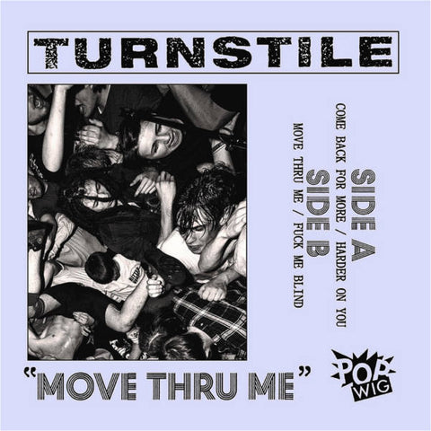 "Turnstile - Move Thru Me<br>7"" Vinyl - Monkey Boy Records"