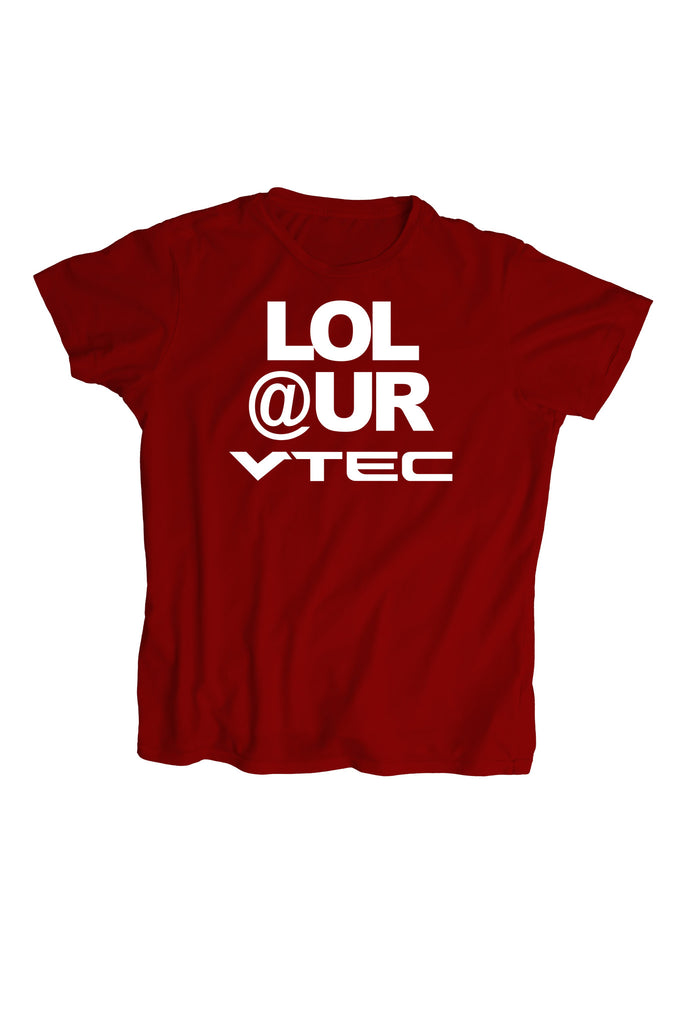 """LOL at your VTEC"" T-Shirt -"